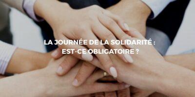 La journée de solidarité: Une obligation pour les salariés ou pas?