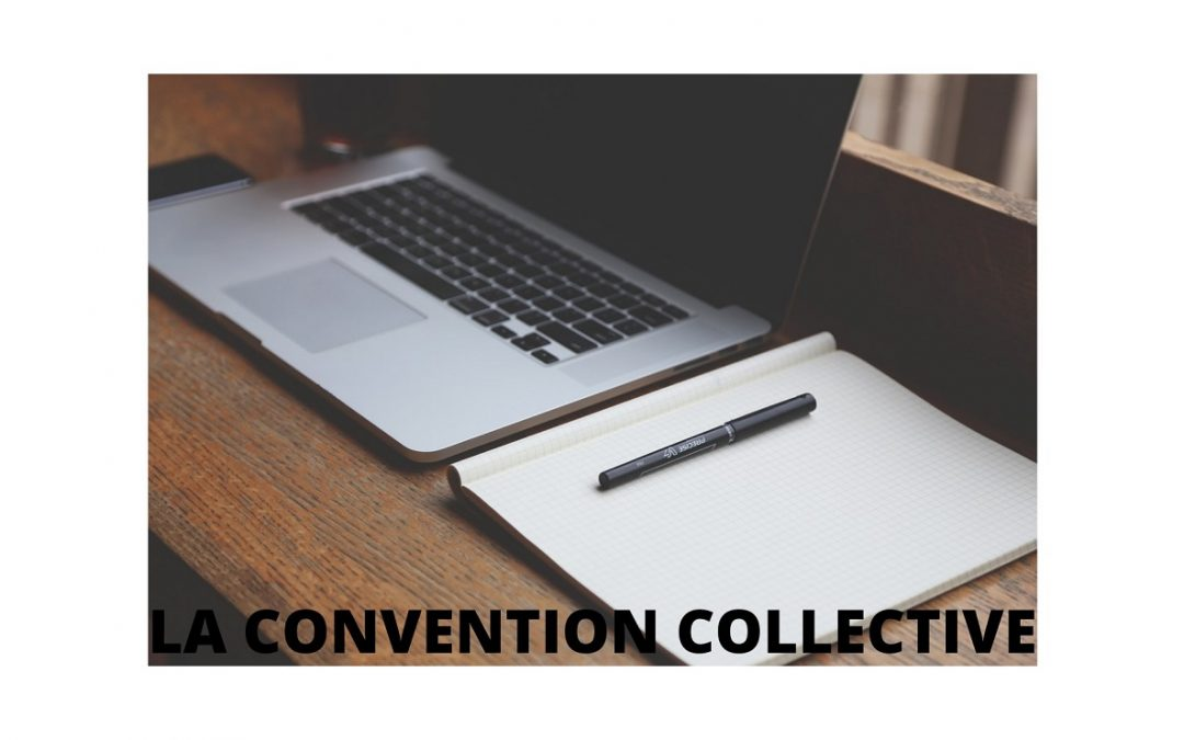 Tout savoir sur la Convention Collective